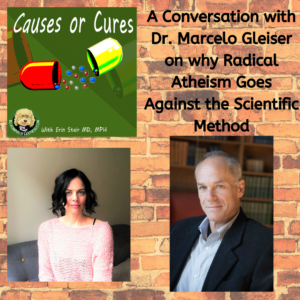 Marcelo Gleiser on Atheism Going Against The Scientific Method