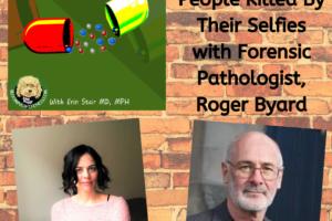 Dr. Roger Byard and Killer Selfies