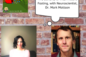 Intermittent Fasting with Dr. Mark Mattson